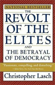 The Revolt of the Elites and the Betrayal of Democracy (Paperback or Softback)