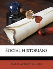 Social Historians by Harry Aubrey Toulmin (Paperback / softback, 2010)
