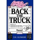 Back The Truck Glowaski Biography General Authorhouse Hardback 9781438974446