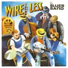 Wire Less von The Blues Band (2015)