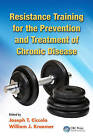 Resistance Training for the Prevention and Treatment of Chronic Disease by Taylor & Francis Inc (Hardback, 2013)