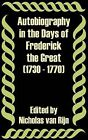 Autobiography in the Days of Frederick the Great (1730 - 1770) by University Press of the Pacific (Paperback / softback, 2002)