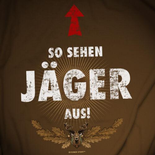 So sehen Jäger aus T-Shirt Jagd Fun Revier Hirsch Wildschwein Geschenk Wild Wald