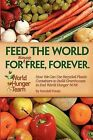 Feed the World for (Almost) Free, Forever by Randall John Putala (Paperback / softback, 2009)