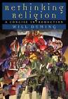 Rethinking Religion: A Concise Introduction by Will Deming (Paperback, 2004)