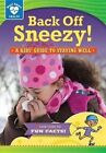 Back Off, Sneezy!: A Kids' Guide to Staying Well by Rachelle Kreisman (Hardback, 2014)