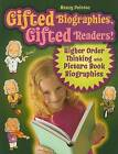 Gifted Biographies, Gifted Readers!: Higher Order Thinking with Picture Book Biographies by Nancy Polette (Paperback / softback, 2009)