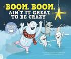 Boom, Boom, Ain't It Great to Be Crazy by Steven Anderson (Mixed media product, 2016)
