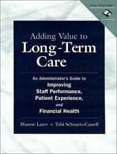 Adding Value to Long-Term Care, Tobi L. Schwartz-Cassell, Dianne Lazer, Good Boo