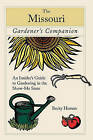 Missouri Gardener's Companion: An Insider's Guide to Gardening in the Show-Me State by Becky Homan (Paperback, 2008)