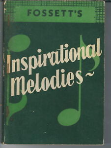 ND-097 Fosset's Inspirational Melodies Stamps-Baxter Christian Hymn Hymnal 1952
