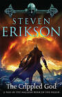 The Crippled God: Book Ten of the Malazan Book of the Fallen by Steven Erikson (Paperback / softback)