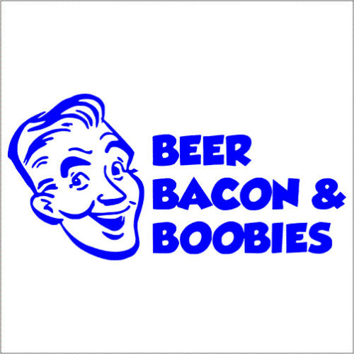 Beer Bacon /& Boobies Vinyl Decal TWO Sticker 2 Pack