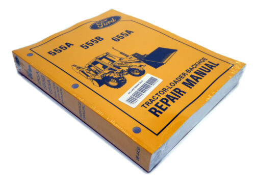 655A Tractor Loader Backhoe Service Repair Shop Manual Book 555B Ford 555A