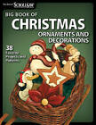 Big Book of Christmas Ornaments and Decorations by Fox Chapel Publishing (Paperback, 2011)