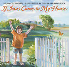 If Jesus Came to My House by Joan Gale Thomas (Board book, 2008)