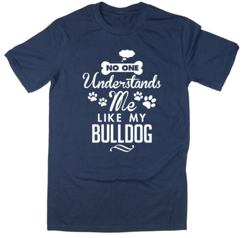 Funny Dog Tee No One Understands Me Like My Bulldog T-shirt