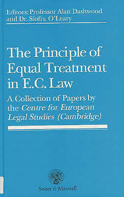 The Principle of Equal Treatment in EC Law by Dashwood, Alan, O'Leary, Siofra