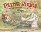Petite Rouge Riding Hood: The Cajun Retelling of the Classic Folktale by Mike Artell (Hardback)