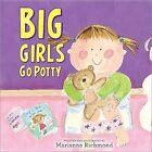 Big Girls Go Potty by Marianne Richmond (Hardback, 2012)
