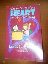 You've Gotta Have Heart In Your Writing 5th edition 2013 9781601741615