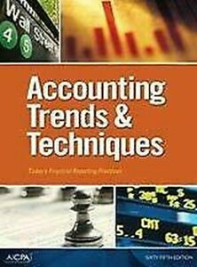 Accounting-Trends-and-Techniques-Today-039-s-Financial-Reporting-Practices-65th-E