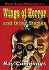 Pulp Tales Presents #20: Wings of Horror and Other Stories by Ray Cummings (Paperback / softback, 2011)
