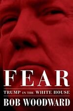 Fear Trump in The White House Hardcover 1st Edition Bob Woodward 2018