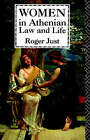 Women in Athenian Law and Life by Roger Just (Paperback, 1991)