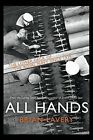 All Hands: The Lower Deck of the Royal Navy Since 1939 by Brian Lavery (Hardback, 2012)