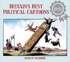 Britain's Best Political Cartoons: 2015 von Timothy S. Benson (2015, Taschenbuch)