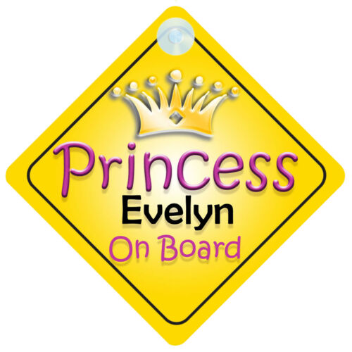 Princesa Evelyn a bordo Girl Coche Señal child//baby gift//present 002