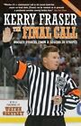The Final Call Hockey Stories From a Legend in Stripes 9780771047985