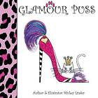 Glamour Puss by Mickey Linder (Paperback / softback, 2014)