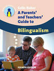 A Parents' and Teachers' Guide to Bilingualism by Colin Baker (Paperback, 2014)