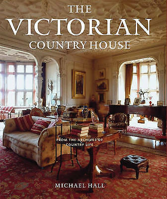 1 of 1 - The Victorian Country House by Hall, Michael