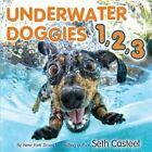 Underwater Doggies 1,2,3 by Seth Casteel (Hardback, 2014)