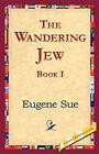 The Wandering Jew, Book I by Eugene Sue (Hardback, 2006)