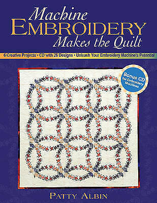 Machine Embroidery Makes the Quilt: 6 Crea... by Patty Albin Mixed media product