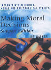 Making Moral Decisions Support: A Textbook for Intermediate 1 and 2 Scottish Qualifications Authority National Qualifications in Religious, Moral & Philosophical Studies: Support Edition by Joe Walker (Paperback, 2002)
