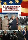 U.S. Leadership in Wartime [2 Volumes]: Clashes, Controversy, and Compromise by ABC-CLIO (Hardback, 2009)