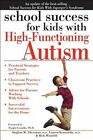 School Success for Kids with High-Functioning Autism by Lauren Kenworthy, Rich Weinfeld, Stephan Silverman (Paperback / softback, 2014)