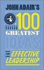 John Adair's 100 Greatest Ideas for Effective Leadership by John Adair (Paperback, 2011)