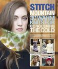 Stitch mountain: 30 Warm knits for conquering the cold by Laura Zander (Hardback, 2014)