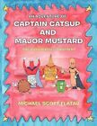 An Adventure of Captain Catsup and Major Mustard: The Kidnapped Condiment by Michael Scott Flatau (Paperback, 2012)