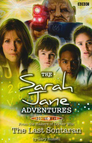 """The Last Sontaran  (""Sarah Jane Adventures 7"")"""
