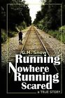 Running Nowhere-Running Scared: A True Story by G M Snow (Paperback / softback, 2012)