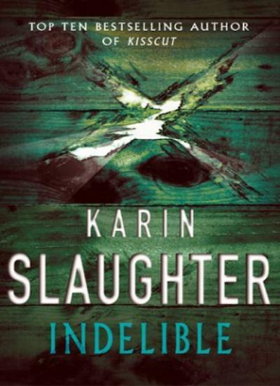 Indelible,Karin Slaughter- 9781844133710