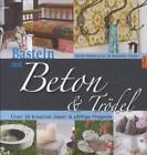 Basteln mit Beton & Trödel von Sania Hedengren und Susanna Zacke (2012, Gebundene Ausgabe)