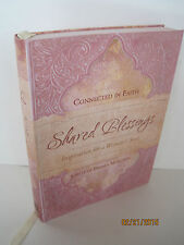Shared Blessings: Inspiration for a Woman's Soul by Circle of Friends Ministries